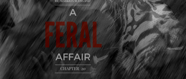 A Feral Affair Chapter 20