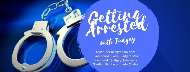 Getting arrested with Judgey